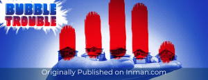 """Photoshopped houses sitting on a laid-out hand. Over each house is a red line that makes them look like a bar graph. In the upper left-hand cover it reads """"Bubble Trouble"""" and at the bottom it says """"Originally published on Inman.com"""""""
