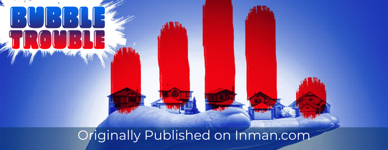 "Photoshopped houses sitting on a laid-out hand. Over each house is a red line that makes them look like a bar graph. In the upper left-hand cover it reads ""Bubble Trouble"" and at the bottom it says ""Originally published on Inman.com"""